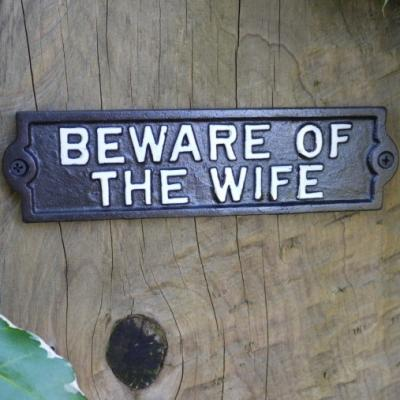 Cast Iron Sign - Beware Of Wife