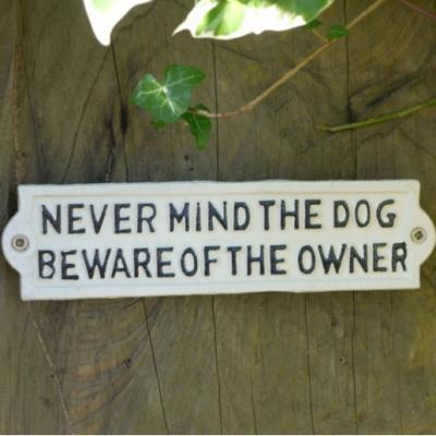 Cast Iron Sign - Never Mind The Dog