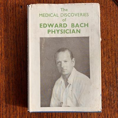 The Medical Dsicoveries Of Edward Bach Physician